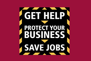 Get help. Protect your business. Save jobs.